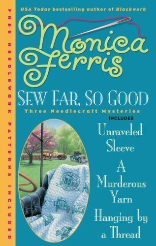 Sew Far, So Good (A Needlecraft Mystery) by Ferris, Monica