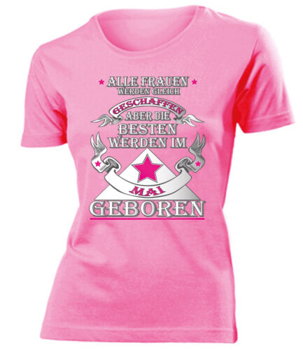 ALLE FRAUEN WERDEN GLEICH GESCHAFFEN ABER DIE BESTEN IM MAI GEBORE T-Shirt Damen