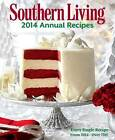 Southern Living Annual Recipes 2014: Over 750 Recipes from 2014! by The Editors of Southern Living Magazine (Hardback, 2014)