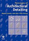 Principles of Architectural Detailing by Peter Schmid, John Olie, Stephen Emmitt (Paperback, 2004)