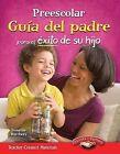 Preescolar Guia del Padre Para El Exito de Su Hijo (Pre-K Parent Guide for Your Child's Success) by Suzanne Barchers (Paperback / softback, 2012)