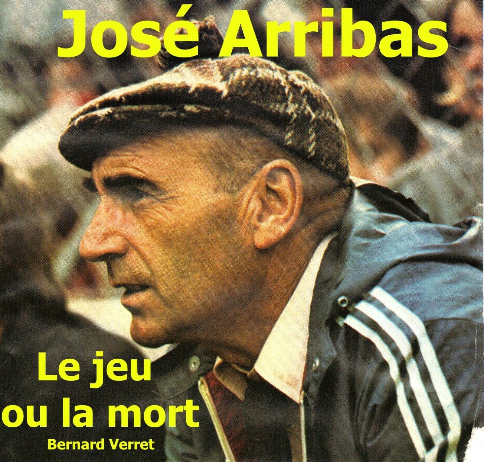 José Arribas, le jeu ou la mort