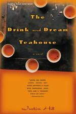 The Drink and Dream Teahouse Hill, Justin Paperback