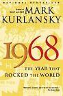 1968: The Year That Rocked the World by Mark Kurlansky (Paperback / softback)