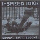 1-Speed Bike - Droopy Butt Begone! (2000)