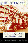 Forgotten Wars: Freedom and Revolution in Southeast Asia by Tim Harper, Christopher Bayly (Paperback, 2010)