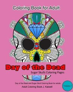 Details about Day of the Dead Adult Coloring Book : Sugar Skulls Coloring  Pages, Paperback ...