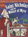 Saint Nicholas and the Mouse of Myra by Jay Stoeckl (Paperback, 2015)