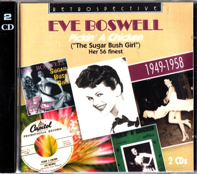 EVE BOSWELL-Pickin' A Chicken-2 CD- The Sugar Bush Girl- 56 Finest/Greatest Hits