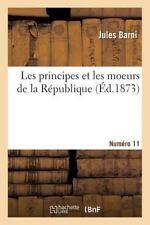 Les Principes et les Moeurs de la Republique. Numero 11 by Jules Romain Barni...