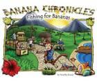 Banana Chronicles: Fishing for Bananas by Timothy Brower (Hardback, 2015)