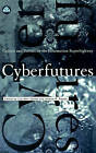 Cyberfutures: Culture and Politics on the Information Super Highway by Pluto Press (Paperback, 1996)