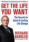 Get the Life You Want by Richard Bandler (Paperback, 2009)