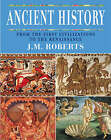 Ancient History: From the First Civilizations to the Renaissance by J. M. Roberts (Hardback, 2004)