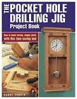 The Pocket Hole Drilling Jig Project Book by Danny Proulx (Paperback, 2004)