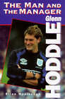 Glenn Hoddle: The Man and the Manager by Brian Woolnough (Hardback, 1997)