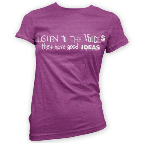 x14 Colours Listen to the Voices Womens T-Shirt Funny Gig Club Crazy Quirky