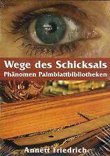 WEGE DES SCHICKSALS - Phänomen Palmblattbibliotheken - Annett Friedrich BUCH