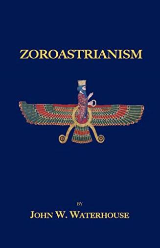 Waterhouse John W-Zoroastrianism (US IMPORT) BOOK NEU