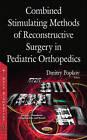 Combined Stimulating Methods of Reconstructive Surgery in Pediatric Orthopedics by Nova Science Publishers Inc (Hardback, 2015)