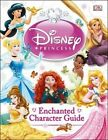 Disney Princess Enchanted Character Guide by DK (Hardback, 2014)