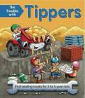 The Trouble with Tippers: First Reading Books for 3 to 5 Year Olds by Nicola Baxter (Paperback, 2011)