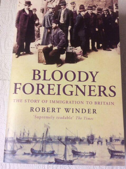Bloody Foreigners by Robert Winder (Paperback, 2005)