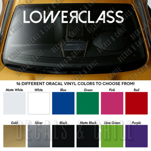 "LOWER CLASS Windshield Banner 3M Vinyl Long Lasting Premium Decal Sticker 40/"""