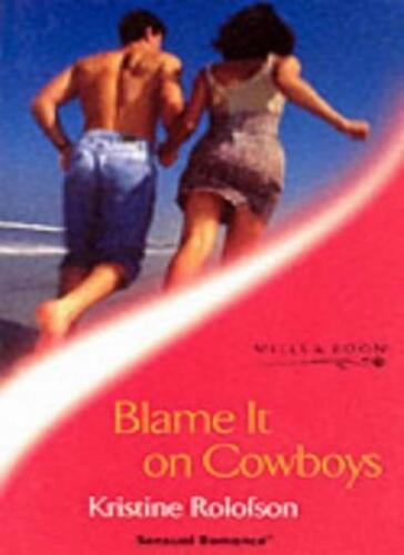 1 of 1 - Blame it on Cowboys (Sensual Romance),Kristine Rolofson