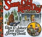Some Cold Rainy Day [Digipak] by Eden & John's East River String Band (CD, Jun-2011, East River Records)