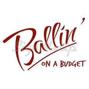 """Ballin On A Budget"" Funny Sticker 6.5"" x 4&#034 ..."
