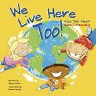 We Live Here Too: Kids Talk about Good Citizenship by Nancy Loewen (Paperback / softback, 2002)