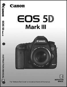 canon eos 5d mark iii digital camera user instruction guide manual rh ebay com 5d mark 4 user guide canon 5d classic user guide