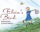 Elsie's Bird by Jane Yolen (Hardback, 2010)