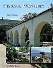 Historic Monterey by Anita Yusada (Paperback, 2008)