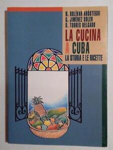 La cucina a Cuba. La storia e le ricette, AAVV, Manifesto libri, 1996 - Italia - La cucina a Cuba. La storia e le ricette, AAVV, Manifesto libri, 1996 - Italia