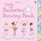 Little Ballerina Dancing by Fiona Watt (Paperback, 2006)