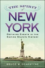 The Spirit of New York: Defining Events in the Empire State's History (Excelsior