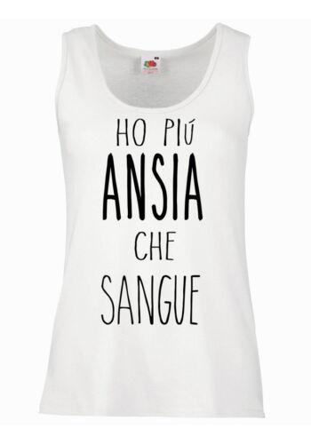 """100/% cotone BIANCO Canotta Donna /""""Ho più ansia che sangue/"""""""