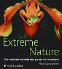 Extreme Nature by Mark Carwardine (Paperback / softback)