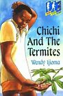 Chichi and the Termites by Wendy Ijioma (Paperback, 1992)