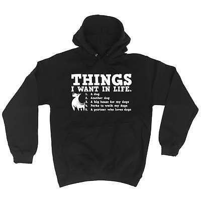 Things I Want In Life Dog Funny Joke Animal Puppy Cute HOODIE