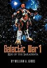 Galactic War 1: Rise of the Saradenta by William A Gibbs (Hardback, 2012)