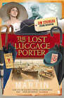 The Lost Luggage Porter by Andrew Martin (Paperback, 2006)