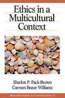 Ethics in a Multicultural Context by Carmen Braun Williams, Sherlon P. Pack-Brown (Paperback, 2003)