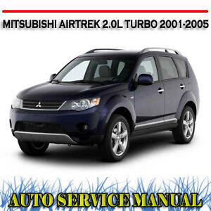 mitsubishi airtrek 2 0l turbo 2001 2005 workshop service repair rh ebay com au