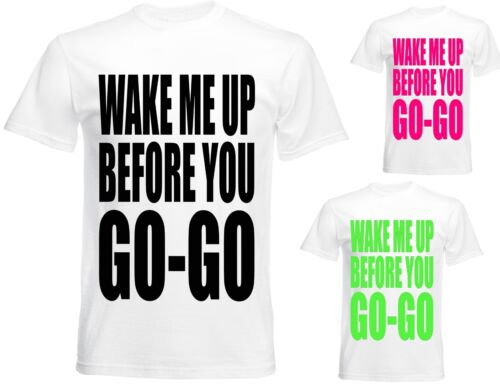 WAKE ME UP BEFORE YOU GO-GO 80`S T SHIRT KIDS ALL SIZES,FANCY DRESS