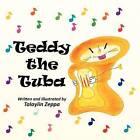Teddy the Tuba by Talaylin Zeppa (Paperback / softback, 2011)