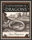 A Little History of Dragons: The Essential Guide to Fire-Breathing Winged Serpents by Joyce Hargreaves, Beryl Joyce Hargreaves (Hardback, 2009)