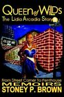 Queen of Wilds - The Lidia Arcadia Story From Street Corner to Penthouse Memoir